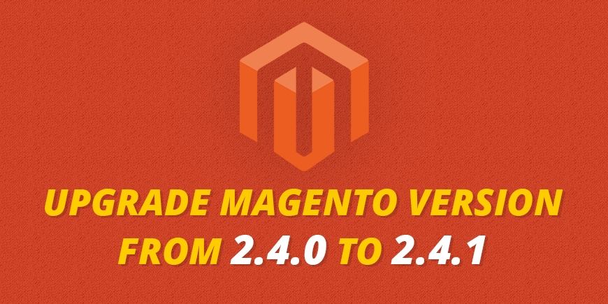 How to upgrade  Magento Version from 2.4.0 to  2.4.1