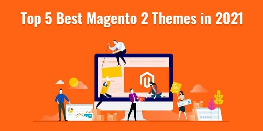Top 5 Best Magento 2 Themes in 2021
