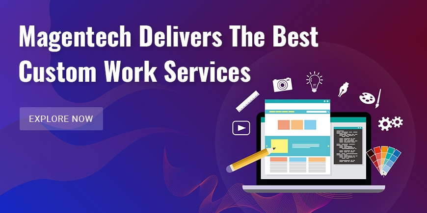 Magentech Delivers The Best Custom Work Services